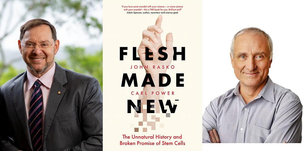 Flesh Made New - Professor John Rasko in conversation with Robyn Williams