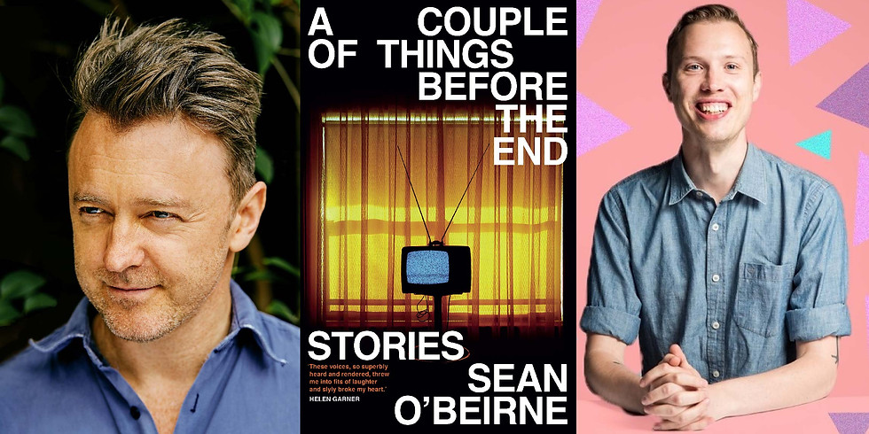 Sean O'Beirne - A Couple of Things Before the End - CANCELLED