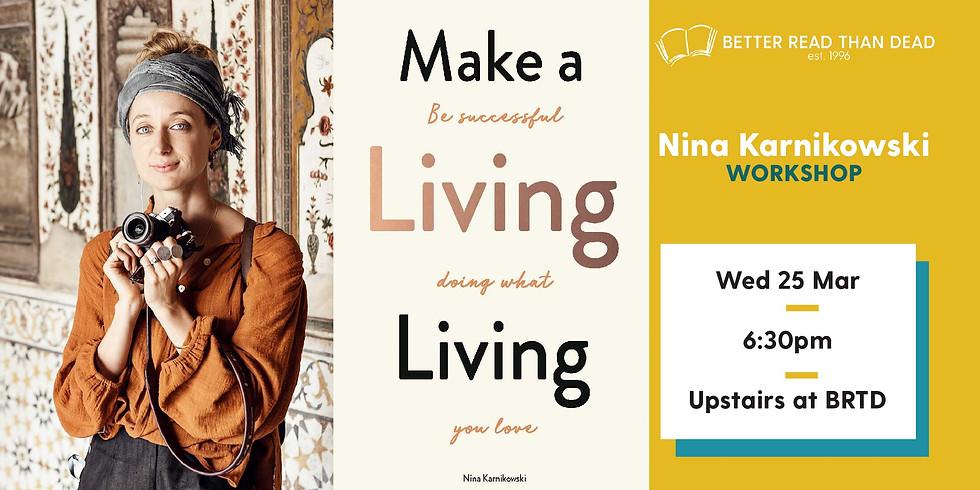 POSTPONED Nina Karnikowski - Make a Living Living - Workshop