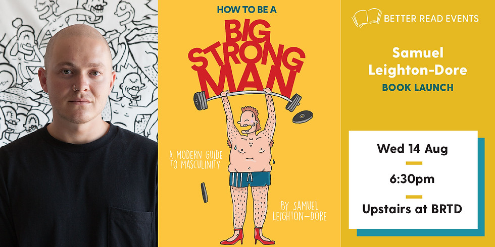 How to be a Big Strong Man - Book Launch with Samuel Leighton-Dore