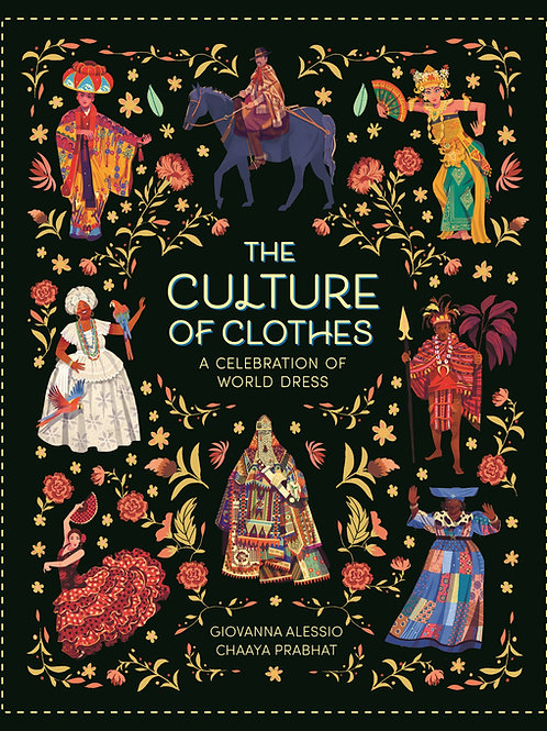 The Culture of Clothes by Giovanna Alessio & Chaaya Prabhat