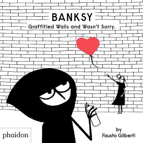 Banksy Graffitied Walls and Wasn't Sorry by Fausto Gilberti
