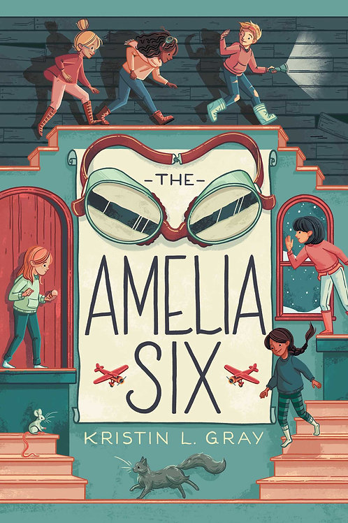 The Amelia Six by Kristin L. Gray