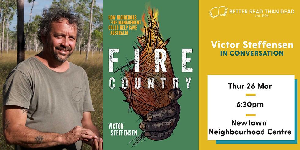 POSTPONED Victor Steffensen - Fire Country