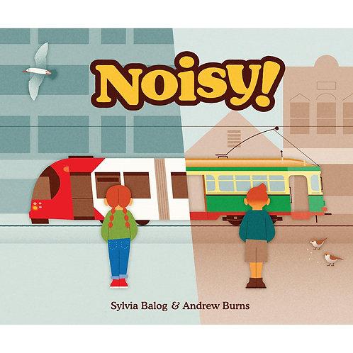 Noisy! by Sylvia Balog and Andrew Burns