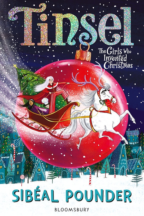 Tinsel: The Girls Who Invented Christmas by Sibéal Pounder