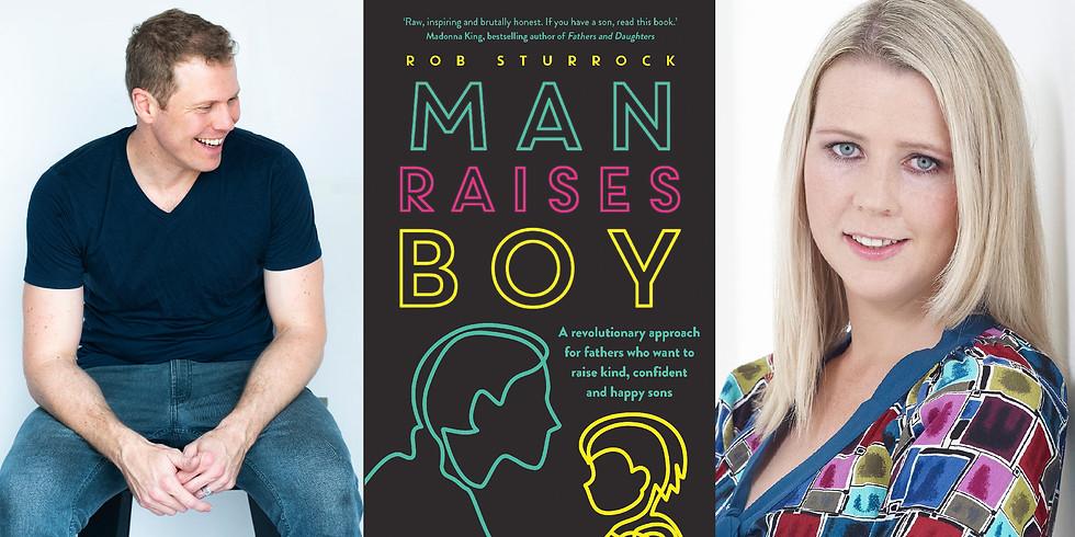 Rob Sturrock - Man Raises Boy