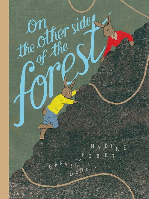 On the Other Side of the Forest by Nadine Robert & Gerard Dubois