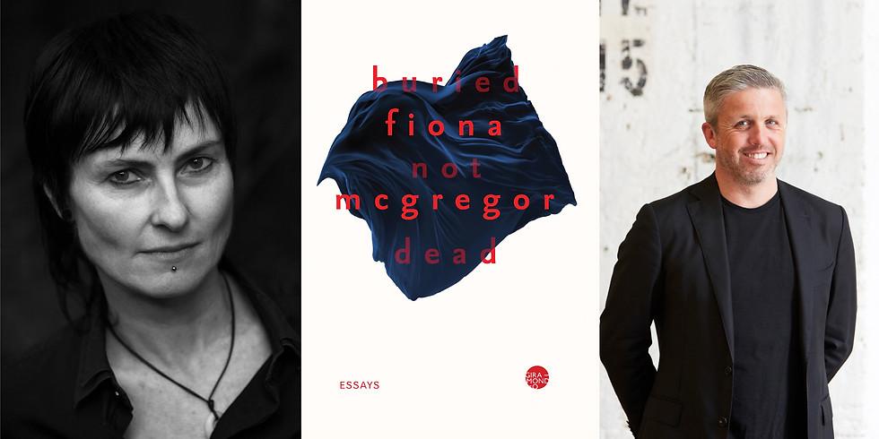 Fiona McGregor - Buried Not Dead - Book Launch