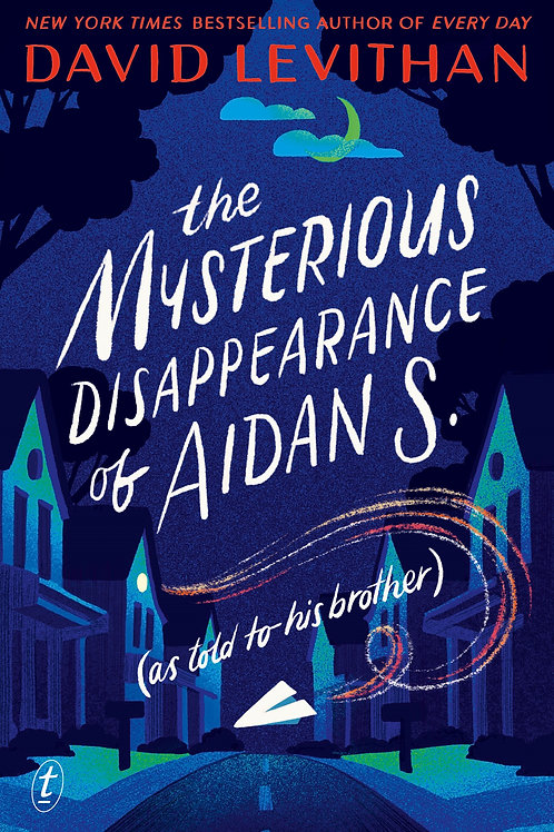 The Mysterious Disappearance of Aidan S. David Levithan