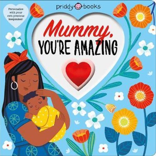 Mummy, You're Amazing by Roger Priddy