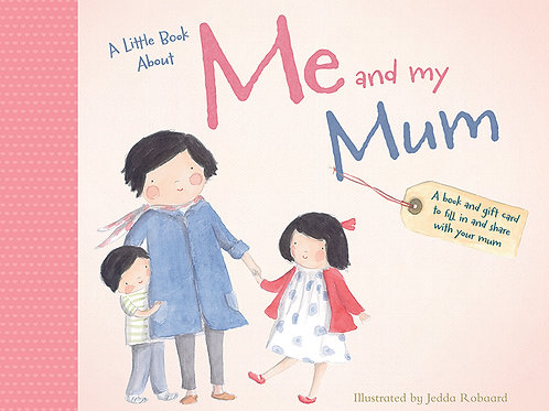 A Little Book About Me and My Mum by Jedda Robbard