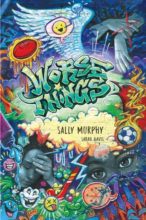 Worse Things Sally Murphy