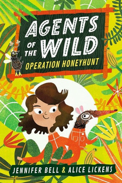 Agents of the Wild #1: Operation Honeyhunt By Jennifer Bell