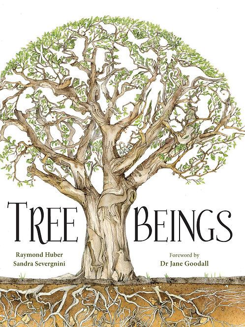 Tree Beings by Raymond Huber & Sandra Severnini