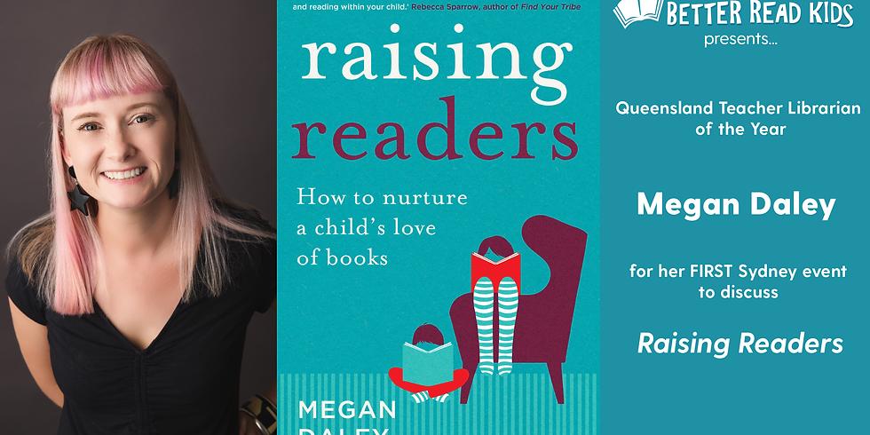 Megan Daley on Raising Readers
