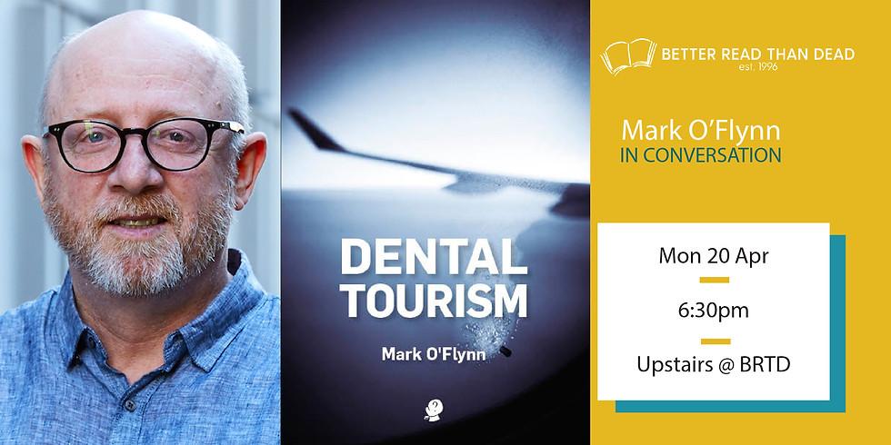 CANCELLED Mark O'Flynn - Dental Tourism