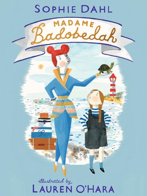 Madame Badobedah by Sophie Dahl and Lauren O'Hara
