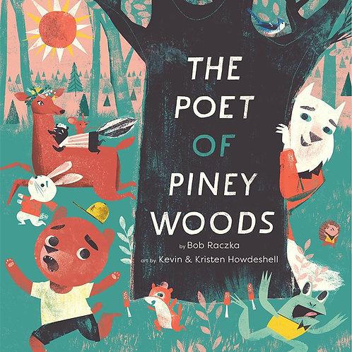 The Poet of Piney Woods by Bob Raczka, Kristen & Kevin Howdeshell