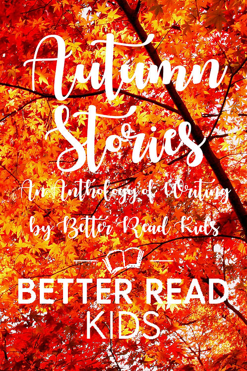 Autumn: An Anthology by Better Read Kids