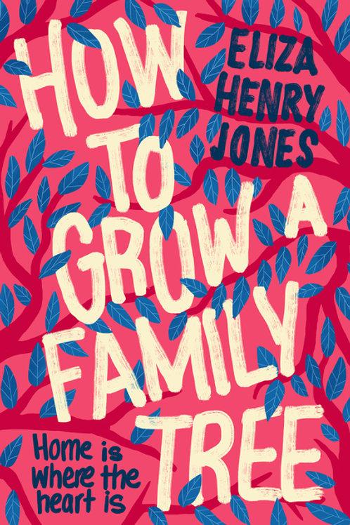 How to Grow a Family Tree Eliza Henry Jones