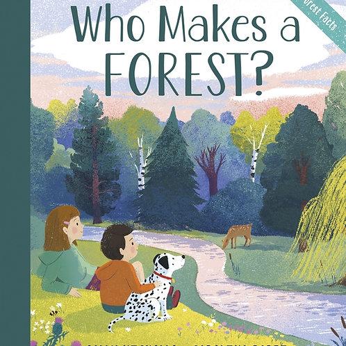 Who Makes A Forest by Sally Nicholls & Carolina Rabei