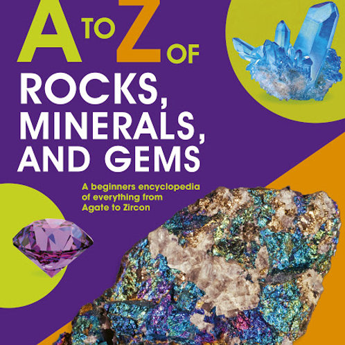 A to Z of Rocks, Minerals and Gems by Claudia Martin
