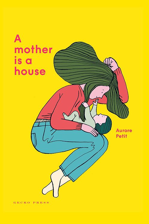 A Mother is a House by Aurore Petit