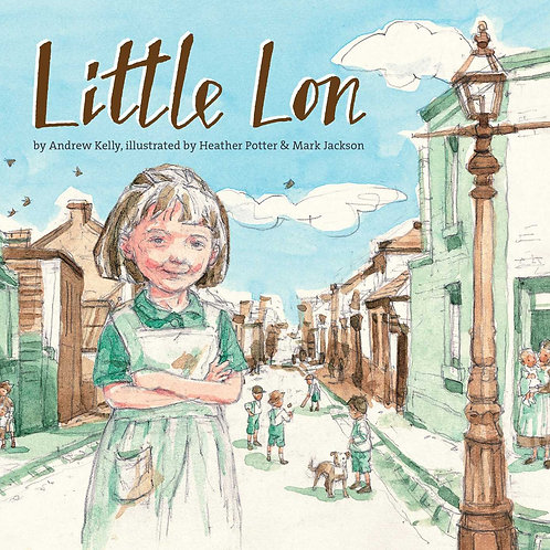 Little Lon by Andrew Kelly and Mark Jackson and Heather Potter (illus)