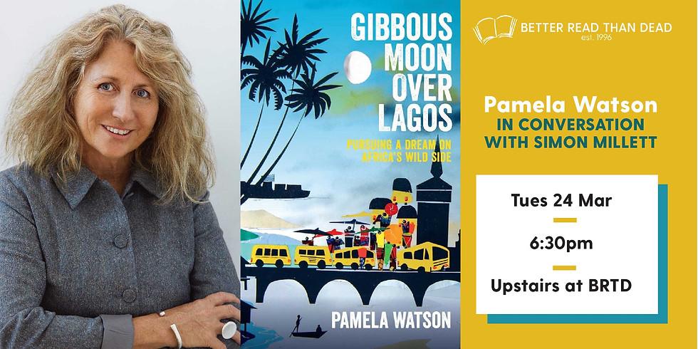 CANCELLED Pamela Watson - Gibbous Moon Over Lagos