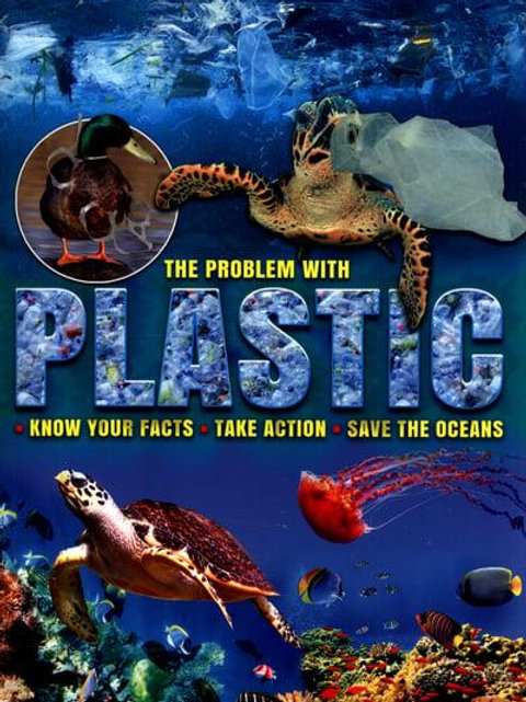 The Problem with Plastic by Ruth Owen