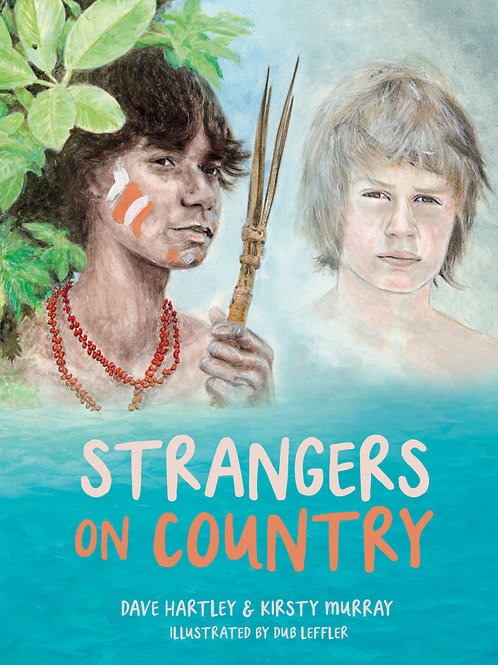 Strangers on Country David Hartley and Kirsty Murray and illustrated by Dub Leff