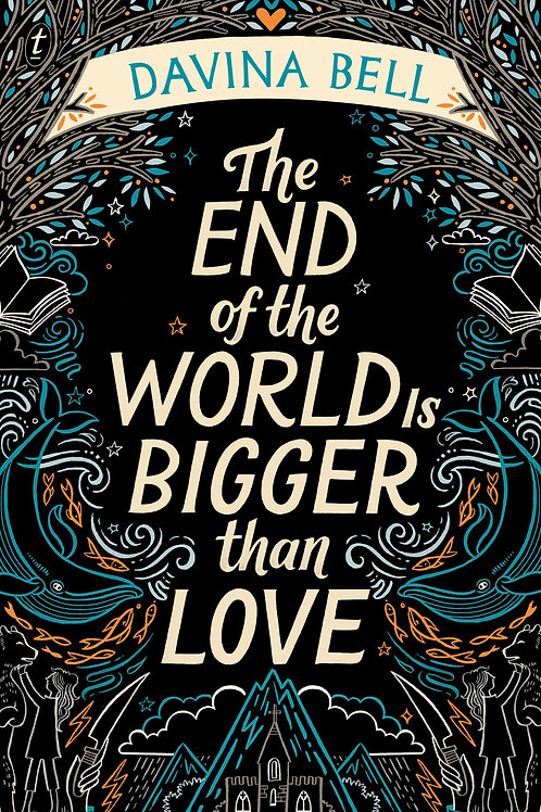 The End of the World Is Bigger than Love Davina Bell
