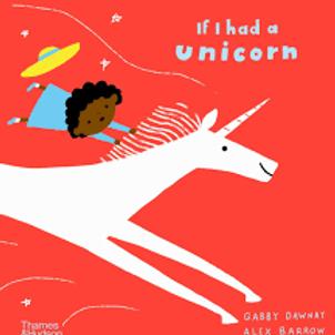 If I Had a Unicorn by Alex Barrow and Gabby Dawnay