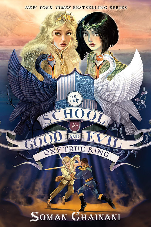 School for Good and Evil #6: One True King by Soman Chainani