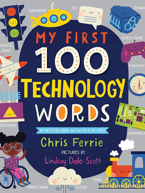 My First 100 Technology Words by Chris Ferrie