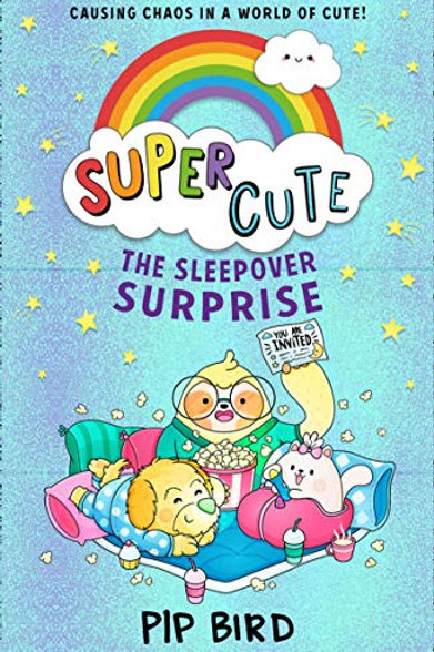 The Sleepover Surprise: Super Cute #1 by Pip Bird