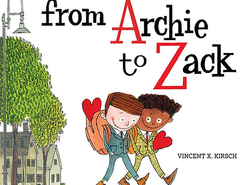 From Archie to Zack by Vincent X Kirsch