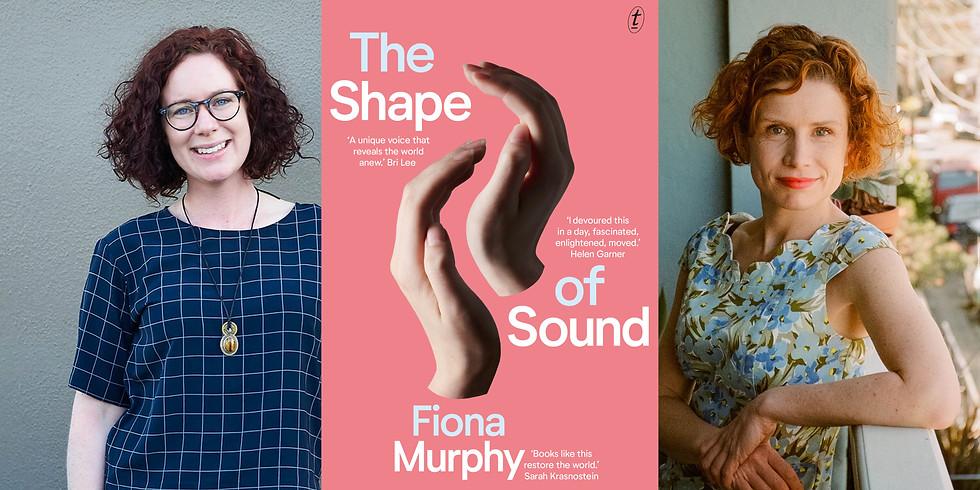 Fiona Murphy - The Shape of Sound (event will be Auslan interpreted)