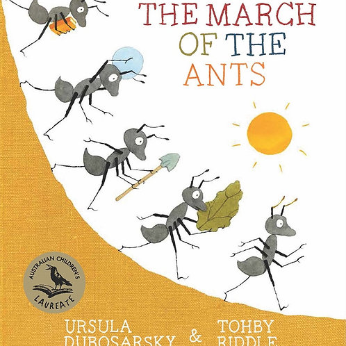 The March of the Ants by Ursula Dubosarsky & Tohby Riddle