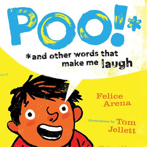 Poo! And Other Words That Make Me Laugh by Felice Arena and Tom Jellett