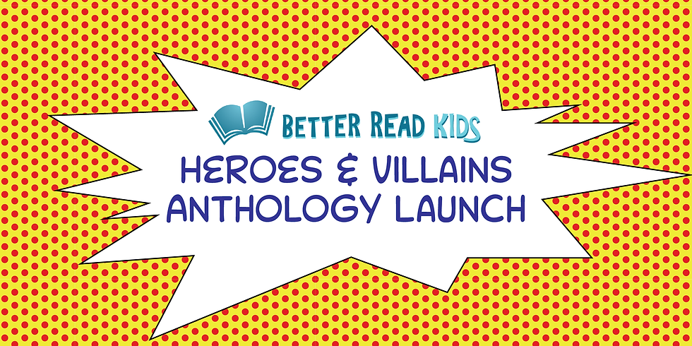 Heroes & Villains Writing Anthology Launch