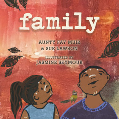 Family by Aunty Fay Muir and Sue Lawson