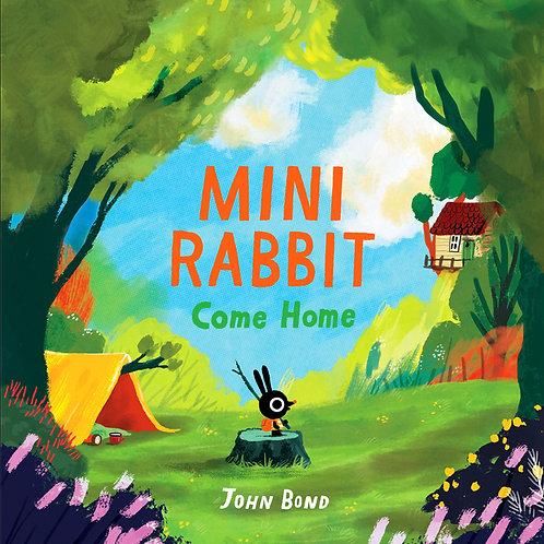 Mini Rabbit Come Home by John Bond