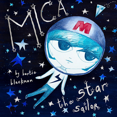 Mica the Star Sailor by Bertie Blackman