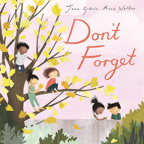 Don't Forget by Jane Godwin & Anna Walker