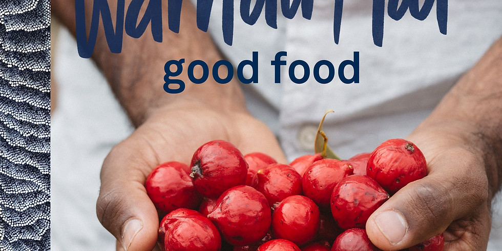 Warndu Mai: Introducing Native Australian Ingredients to your Kitchen