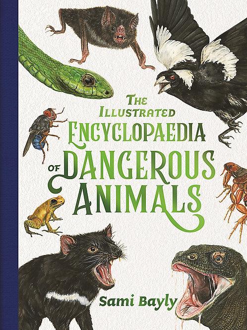 The Illustrated Encyclopaedia of Dangerous Animals Sami Bayly