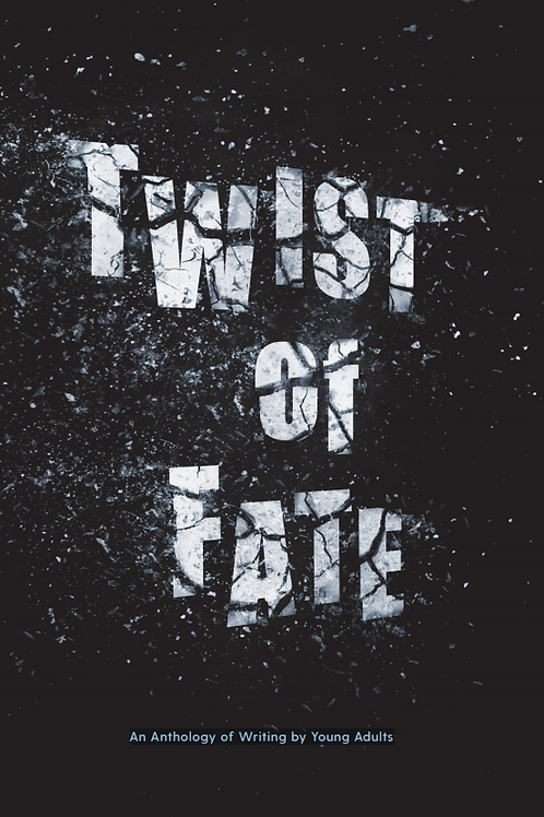 Twist of Fate: An Anthology of Writing by Young Adults