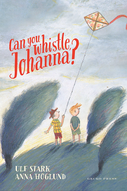 Can you Whistle, Johanna by Ulf Stark